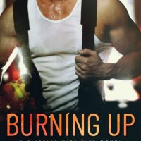 Burning Up by Jennifer Blackwood Release Blitz & Review