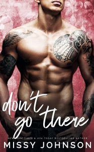 Don't Go There by Missy Johnson Release & Review