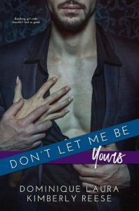 Don't Let Me Be Yours by Kimberly Reese & Dominique Laura Release & Review