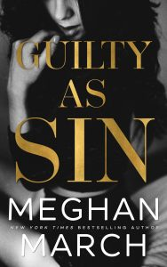Guilty As Sin by Meghan March Blog Tour & Dual Review
