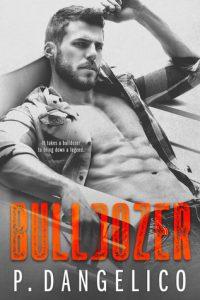 Bulldozer (Hard to Love #3) by P. Dangelico Blog Tour