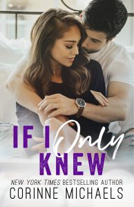 If I Only Knew by Corinne Michaels Release & Review