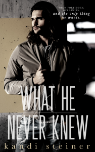 What He Never Knew by Kandi Steiner Release & Review