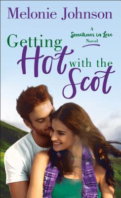 Getting Hot with the Scot by Melonie Johnson Release Blitz & Review