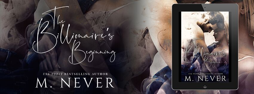 The Billionaire's Beginning by M. Never Cover Reveal