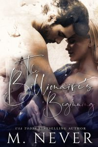 The Billionaire's Beginning by M. Never Release & Review