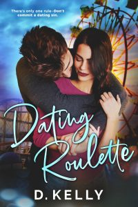Dating Roulette by D. Kelly Blog Tour   Review