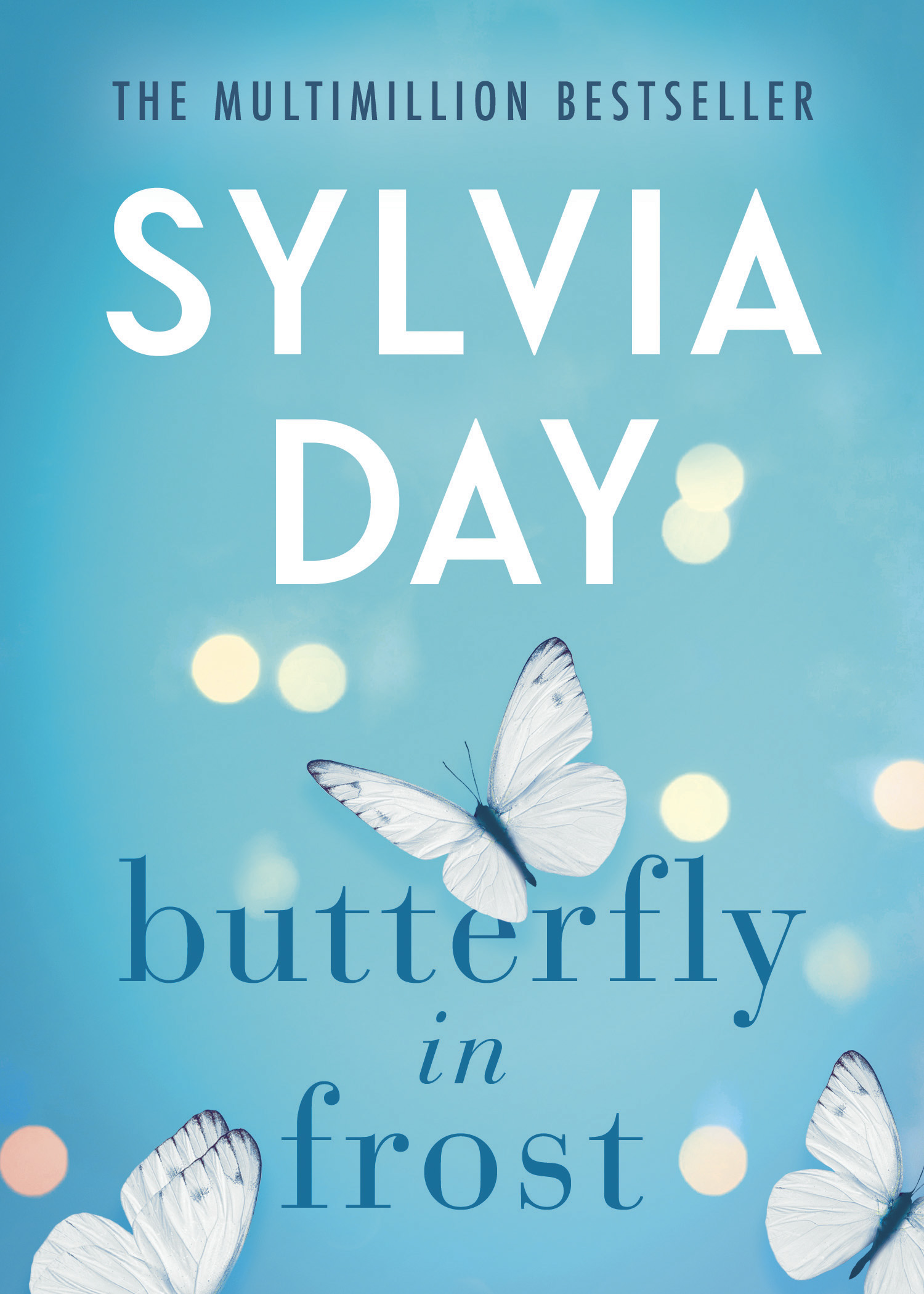Butterfly in Frost by Sylvia Day is LIVE