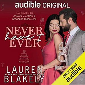 Audio Review: Never Have I Ever by Lauren Blakely