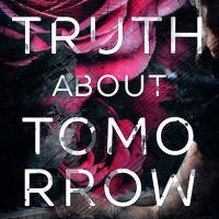 The Truth About Tomorrow by B. Celeste Release & Review