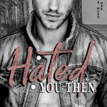 Hated You Then by M. Robinson