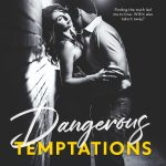 Dangerous Temptations by Kelly Elliott & Kristin Mayer