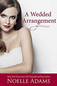 A Wedded Arrangement by Noelle Adams Release Blitz & Review