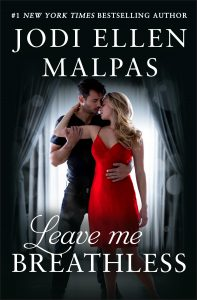 Blog Tour for Leave Me Breathless by Jodi Ellen Malpas