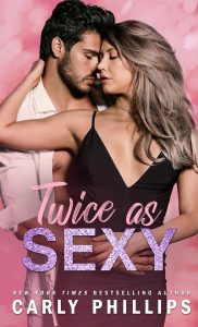 Twice As Sexy by Carly Phillips Release Blitz & Review