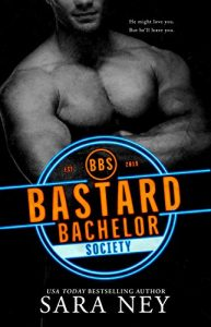 Bastard Bachelor Society by Sara Ney Release & Review