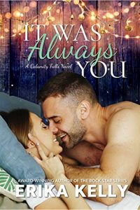 It Was Always You by Erika Kelly Release & Review
