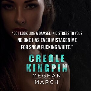 Creole Kingpin by Meghan March Teaser 2