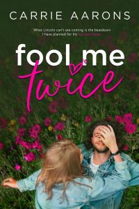 Fool Me Twice by Carrie Aarons Blog Tour & Review