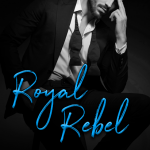 Royal Rebel by Laramie Brisco