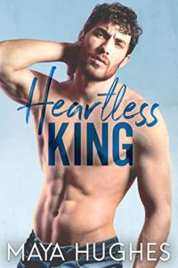 Heartless King by Maya Hughes Release Blitz & Review