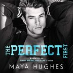 The Perfect First by Maya Hughes