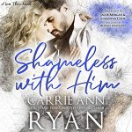 Shameless With Him by Carrie Ann Ryan Audio