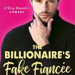 The Billionaire's Fake Fiancee by Annika Martin