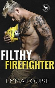 Filthy Firefighter by Emma Louise Release & Reivew