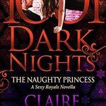 They Naughty Princess: A Sexy Royals Novella