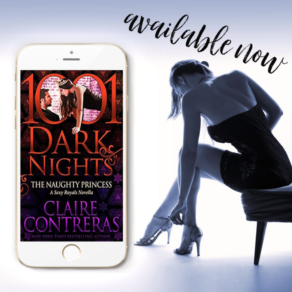 The Naughty Princess by Claire Contreras is now live