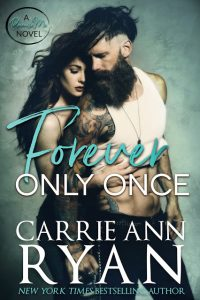 Forever Only Once by Carrie Ann Ryan Release & Review