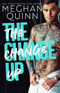 The Change Up by Meghan Quinn Release Blitz & Review