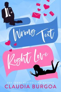 Wrong Text, Right Love by Claudia Burgoa Release & Review