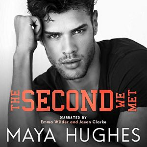 Audio Review: The Second We Met by Maya Hughes
