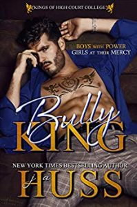 Bully King by JA Huss Release & Review