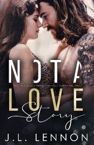 Not A Love Story by J.L. Lennon Blog Tour & Review