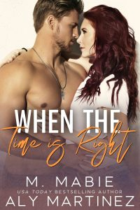When the Time is Right by M. Mabie & Aly Martinez Blog Tour & Review