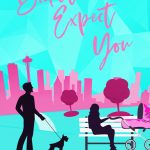 Didn't Expect You by Claudia Burgoa