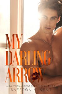 My Darling Arrow by Saffron A. Kent Release & Review