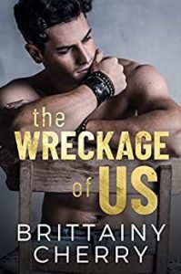 The Wreckage of Us by Brittainy Cherry Blog Tour & Review