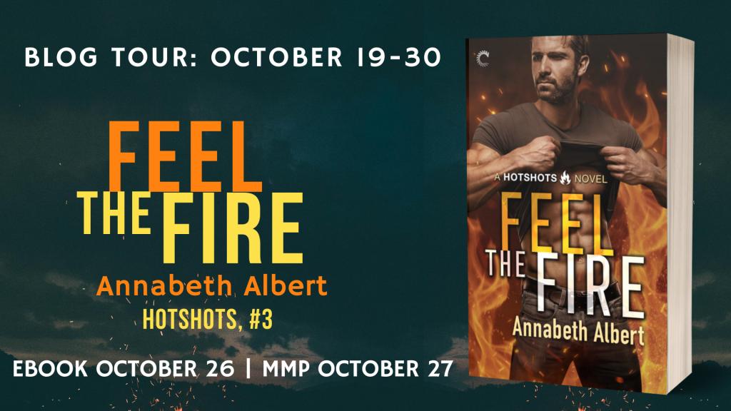 Feel the Fire by Annabeth Albert Blog Tour