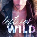 Left for Wild by Harloe Rae