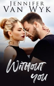 Without You by Jennifer Van Wyk Release & Review