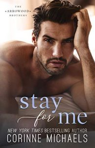 Stay for Me by Corinne Michaels Review