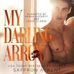 My Darling Arrow by Saffron A. Kent Audiobook