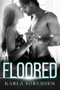 Floored by Karla Sorensen Release & Review