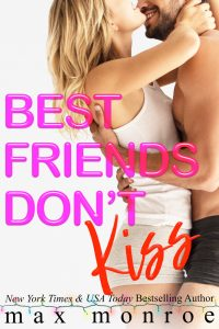 Best Friends Don't  Kiss by Max Monroe Blog Tour & Review