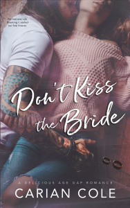 Don't Kiss the Bride by Carian Cole Release & Review