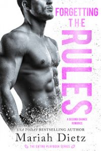 Forgetting the Rules by Mariah Dietz Release & Review